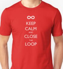 Keep Calm and Close the Loop Unisex T-Shirt