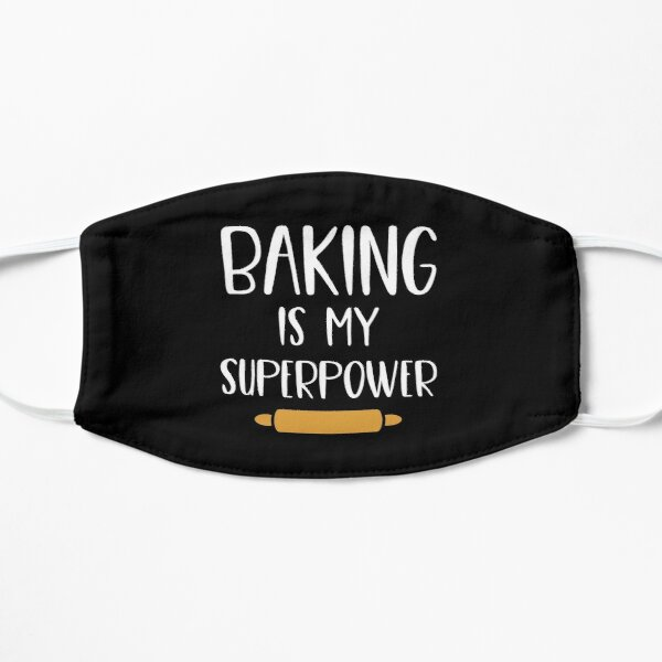 Baking Is My Superpower Mask
