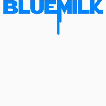 BlueMilk by gerrorism