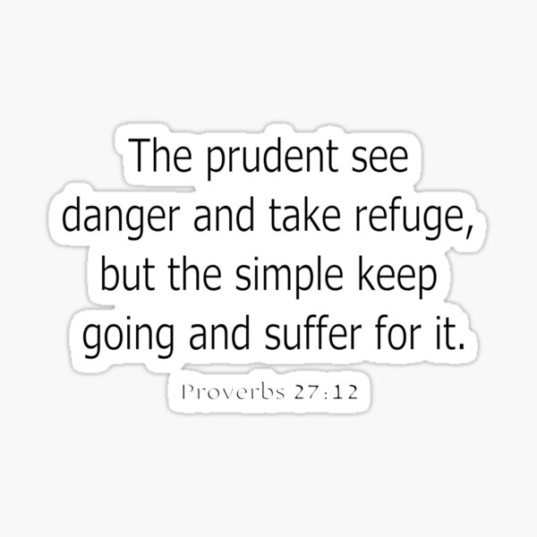 The prudent see danger and take refuge... Sticker Sticker