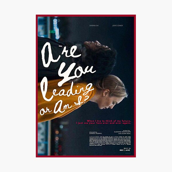 Killing Eve Are You Leading Or Am I? ver. 2  Photographic Print