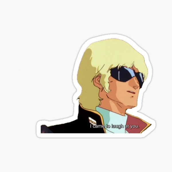 I came to laugh at you Sticker