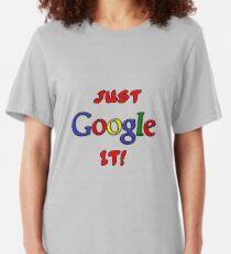 Just Google It Slim Fit T-Shirt