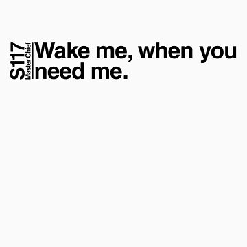 Wake me, when you need me. by Midgetcorrupter