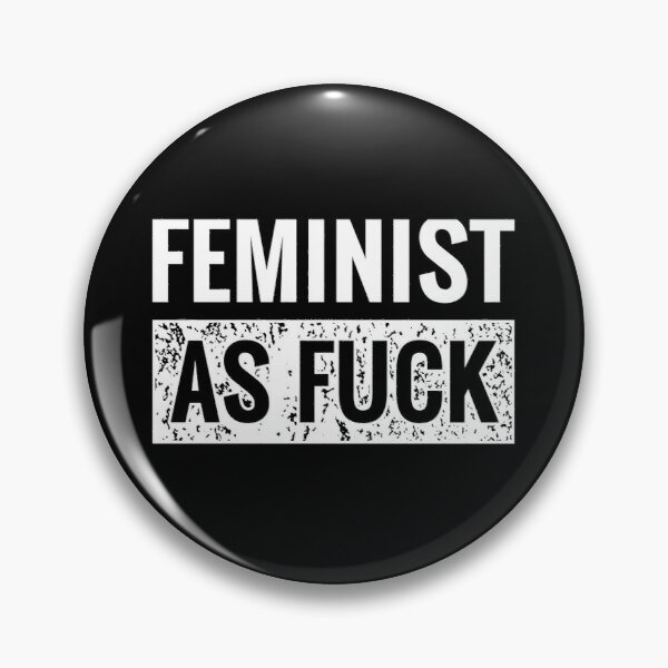 Feminist As Fuck Feminism Pro Equality Vintage  Pin