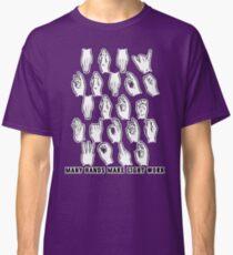 Many Hands Make Light Work Classic T-Shirt