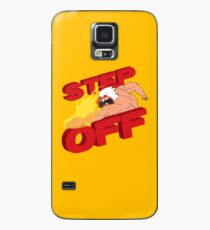 STEP OFF Case/Skin for Samsung Galaxy