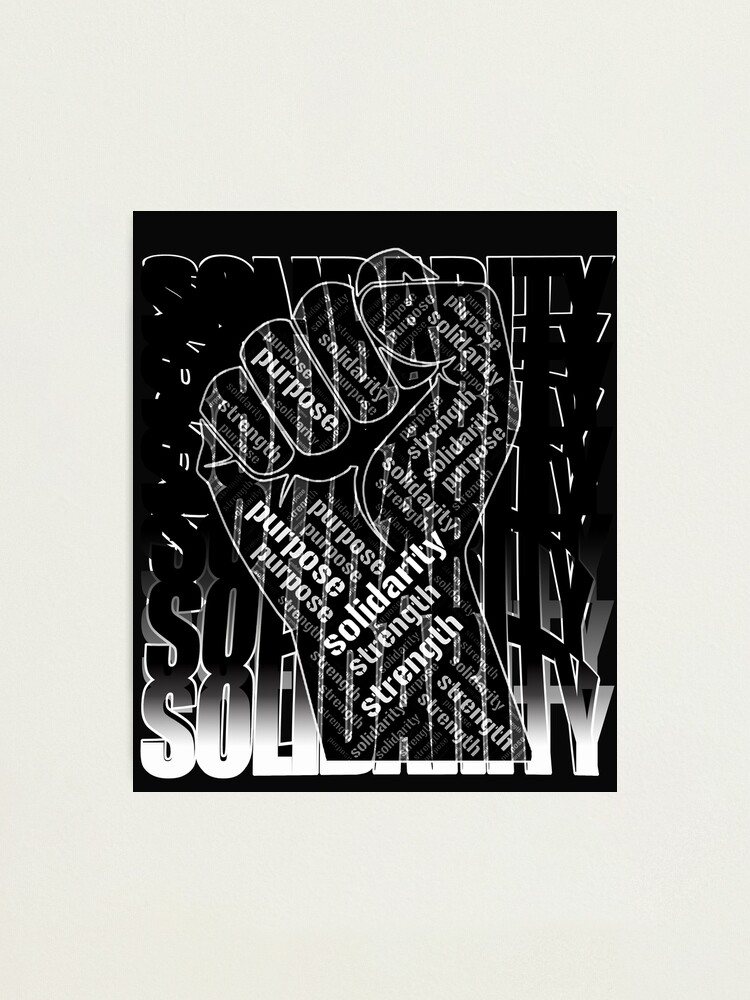 Alternate view of Strength, Purpose, Solidarity Powerful Quotes Part  3 Photographic Print