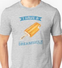 I Have a Dreamsicle (Cream) T-Shirt