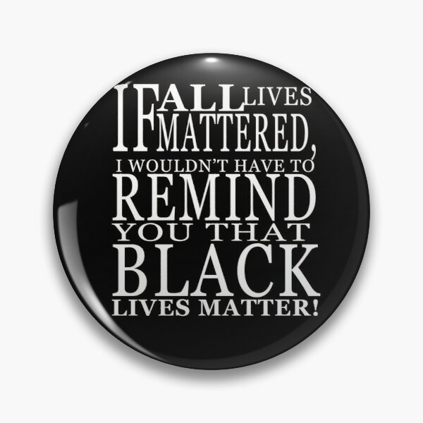 If All Live Matter Powerful Quotes Pin