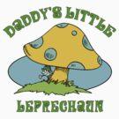 Daddy's Little Leprechaun by HolidayT-Shirts