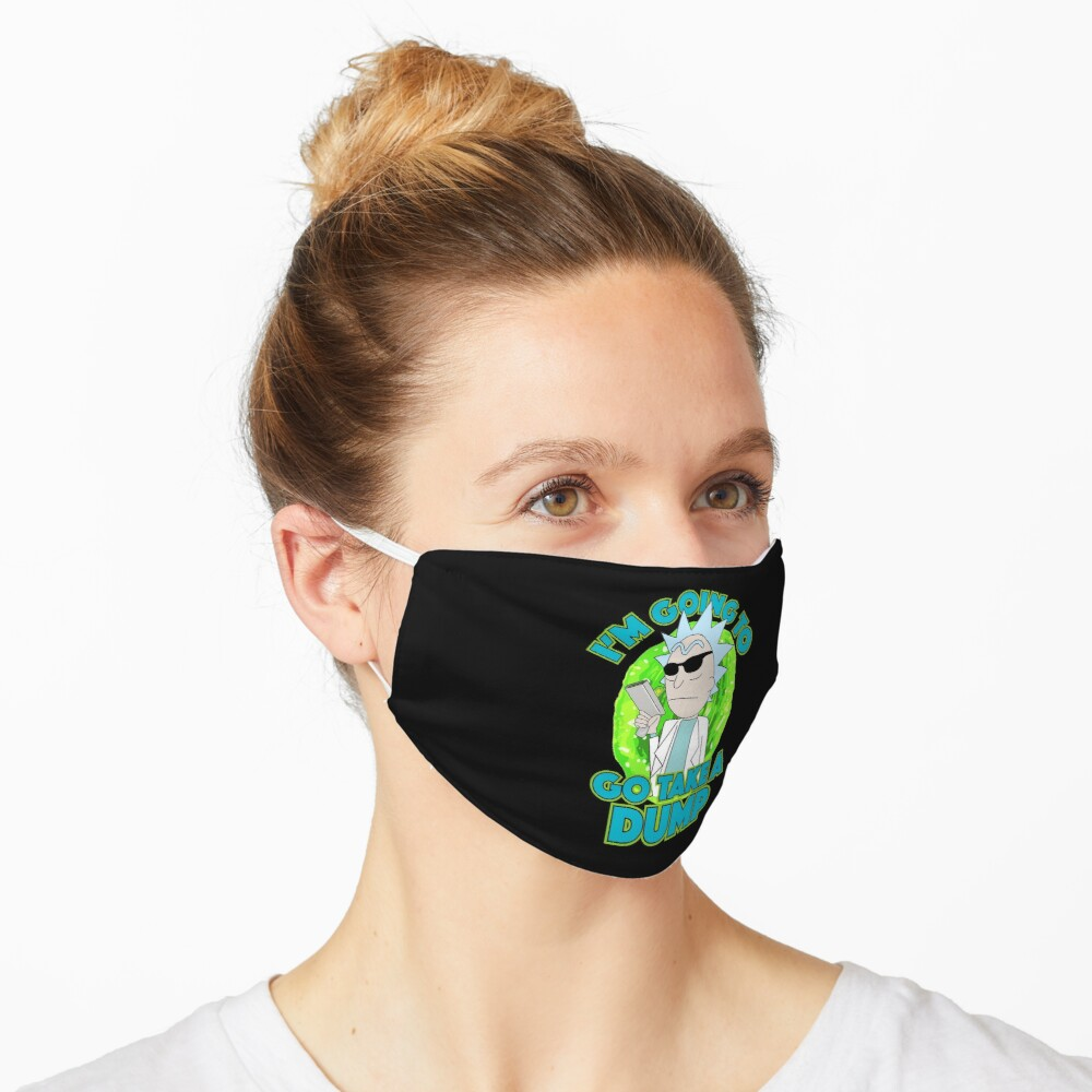 I'm Going To Go Take A Dump Rick And Morty Mask