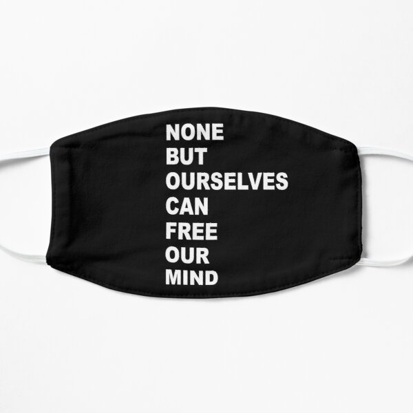 None But Ourselves Can Free Our Mind Mask