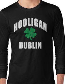 Dublin Hooligan Long Sleeve T-Shirt