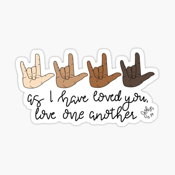 Love one another ASL Sticker