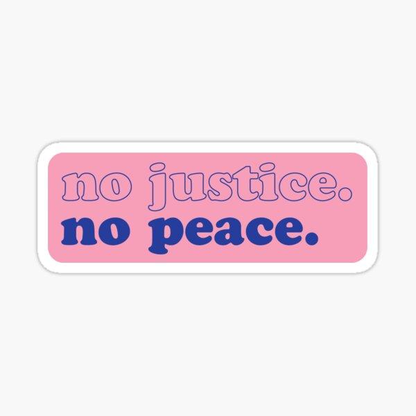 [proceeds go to BLM]no justice no peace Sticker