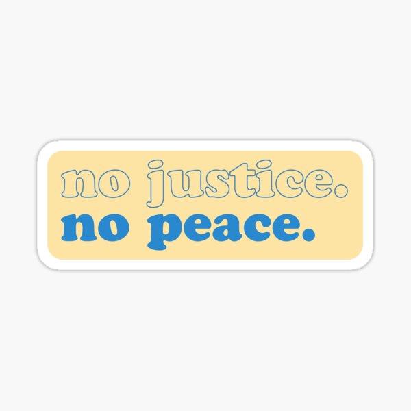 [proceeds go to BLM] no justice no peace Sticker