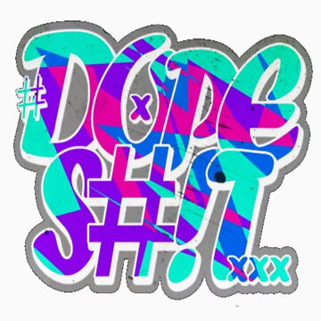 Dope Shit [Multi-Colour] by imjesuschrist