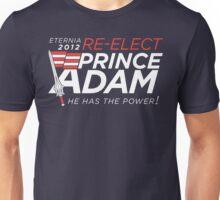 Re-Elect Prince Adam Unisex T-Shirt