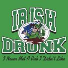 Irish Drunk by HolidayT-Shirts
