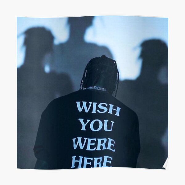 Travis Scott wish you were here Poster
