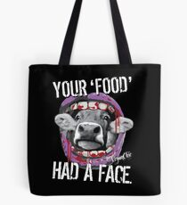 VeganChic ~ Your Food Had A Face Tote Bag