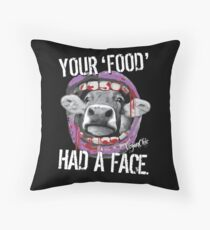 VeganChic ~ Your Food Had A Face Throw Pillow