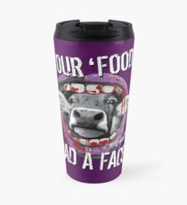VeganChic ~ Your Food Had A Face Travel Mug