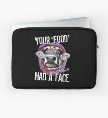 VeganChic ~ Your Food Had A Face Laptop Sleeve