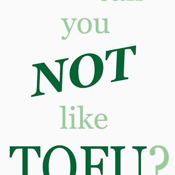 Not Like Tofu by veganese