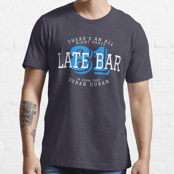 LATE BAR DURAN DURAN Essential T-Shirt