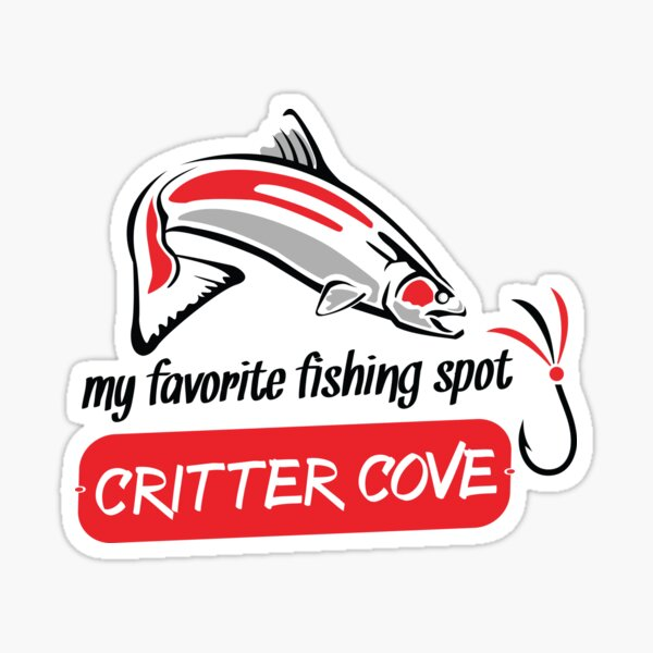 My Favorite Fishing Spot - Critter Cove - Nootka Sound Sticker