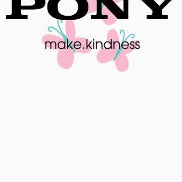 Pony make.kindness by SpicyNikorasu