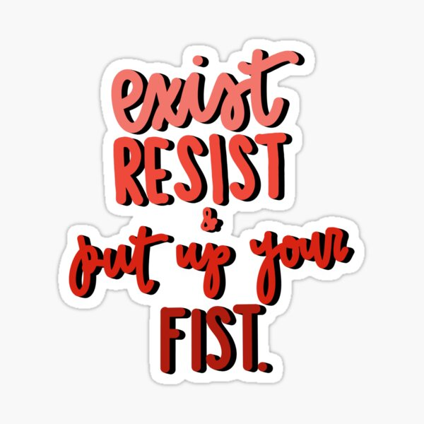 Exist Resist Sticker