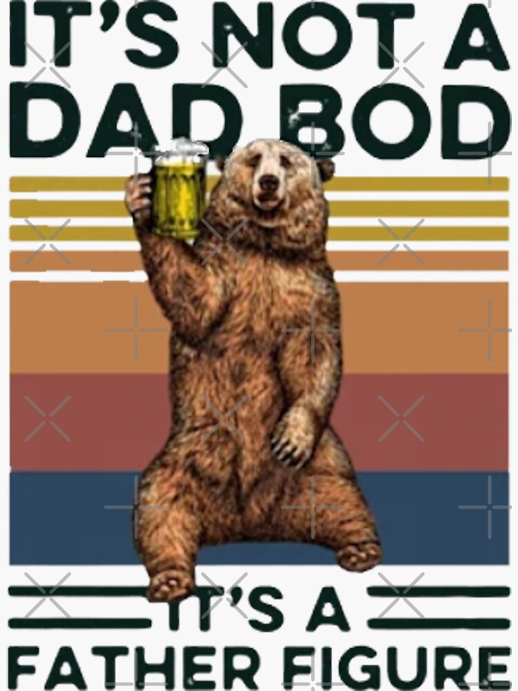 It's Not A Dad BOD It's Father Figure Bear Beer Lover by kmossad