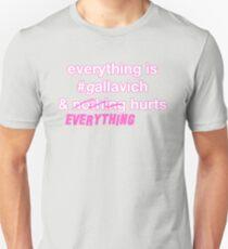 Tout est #gallavich et rien ne fait mal T-shirt unisexe