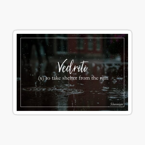 Vedriti (Slovenian) - untranslatable words in foreign languages Sticker