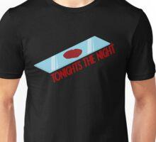 Tonight's The Night Unisex T-Shirt