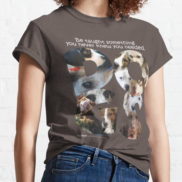Dogs Can Teach Classic T-Shirt