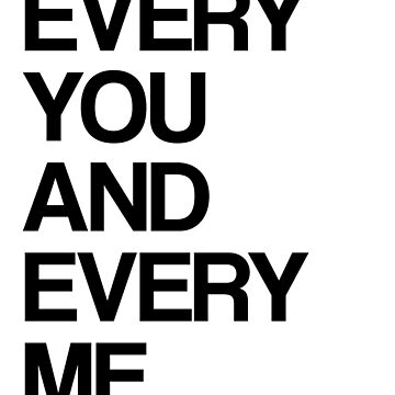 Every me and every you by tothehospital