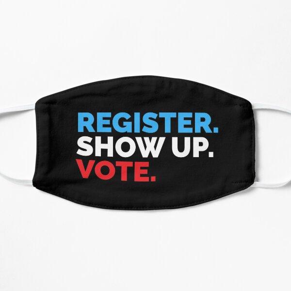 Register. Show Up. Vote. Flat Mask