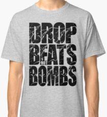 Drop Beats Not Bombs (Black) Classic T-Shirt
