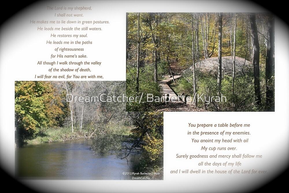 The Lord is my Shepherd by DreamCatcher/ Kyrah
