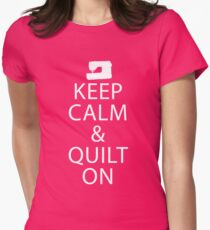 Keep Calm And Quilt On Women's Fitted T-Shirt