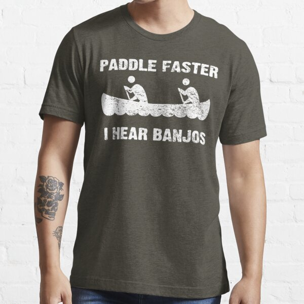 Paddle Faster I Hear Banjos - Vintage Dark Shirt Essential T-Shirt