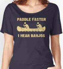 Paddle Faster I Hear Banjos - Vintage Dark Shirt  Women's Relaxed Fit T-Shirt