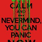 Keep calm and ... nevermind, you can panic NOW by queensoft