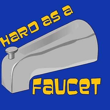 Hard as a Faucet by d3mentia