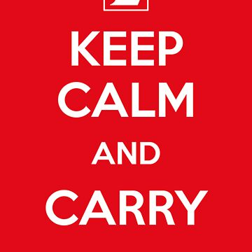 Keep Calm and Carry... by Reinheit