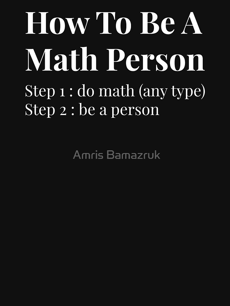 How To Be A Math Person by amrisbamazruk